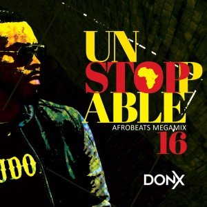 DJ Don X Unstoppable Mix 16