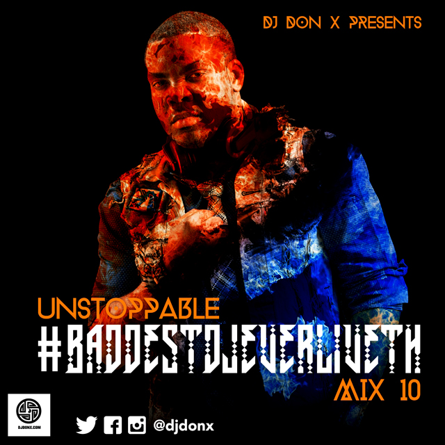 baddest dj ever liveth_f mix 10 DJ Don X