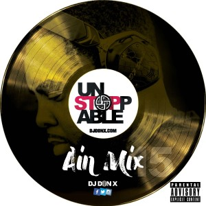 DJ Don X Unstoppable Mix 15